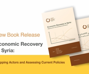 Economic Recovery in Syria: Mapping Actors and Assessing Current Policies